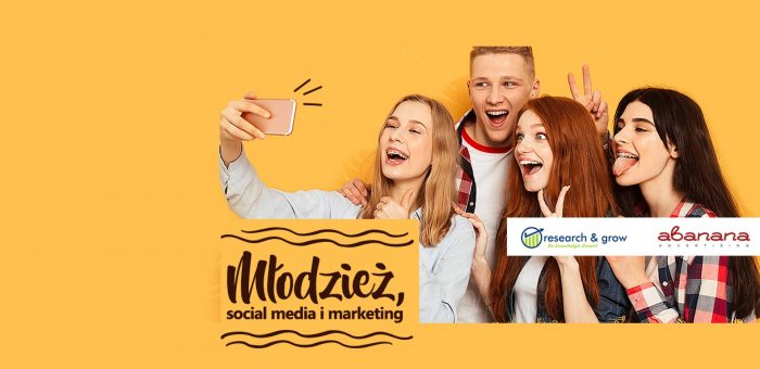 Młodzież, social media i marketing – Raport Abanana Advertising i Research&Grow